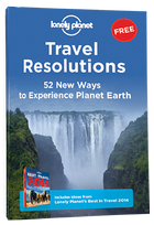 FREE LONELY PLANET E-BOOK; - Travel Resolutions - 52 New Ways to Experience Planet Earth!